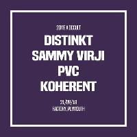 2SME x Occult w/ Distinkt, Sammy Virji, PVC & Koherent