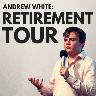 Andrew White: Retirement Tour (BOURNEMOUTH)