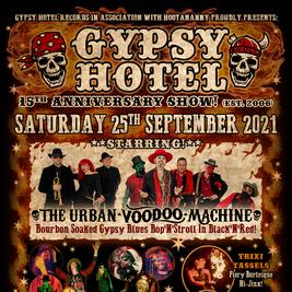 Gypsy Hotel 15th Anniversary Show: The Urban Voodoo Machine