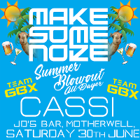 Make Some Noize - Summer Blowout All Dayer W/th Clyde 1 Cassi