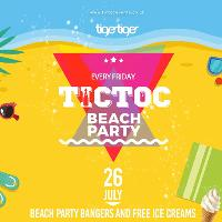 Tic Toc at Tiger Fridays - Beach Party