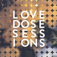 Love Dose Sessions (LDS4)