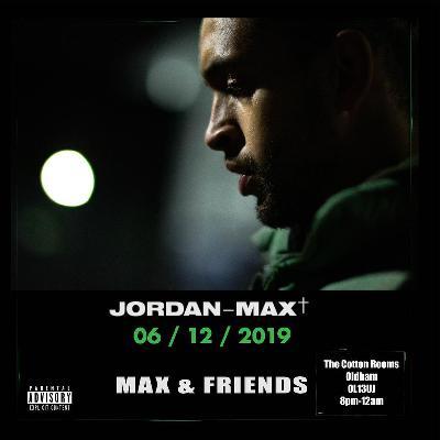 Max & Friends 06/12/19
