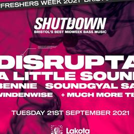 Shutdown: Disrupta + A Little Sound Freshers
