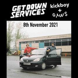 Getdown Services + Kickboy + Gaws