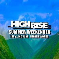 HighRise Leeds: Summer Weekend Festival 2018!