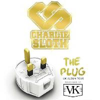 Charlie Sloth - The Plug Tour powered by VK