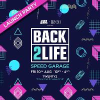BACK 2 LIFE - Launch Party - Speed Garage - LAB 11