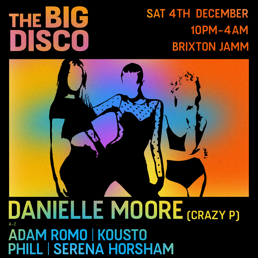 The Big Disco: Danielle Moore (Crazy P) at Brixton Jamm