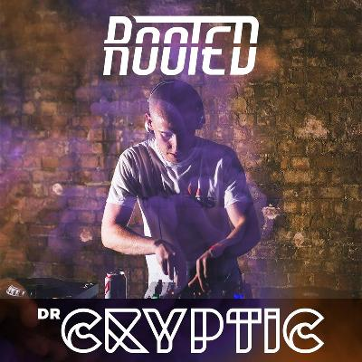 Rooted 1st Birthday: Dr Cryptic / Warhead + More! / 19/01/19 /