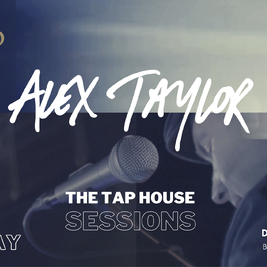 Alex Taylor, The Taphouse Sessions