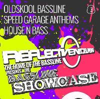 Reflective 'The Bassline Showcase' Saturday 17th June