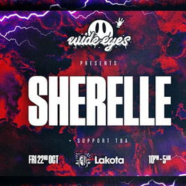 Wide Eyes: SHERELLE + Special Guests