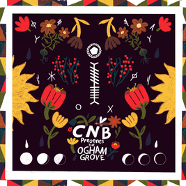 CNB21 Presents The Ogham Grove