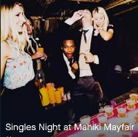 Big Singles Night Out at Mahiki + Free Cocktail