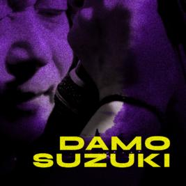 Damo Suzuki & Guests