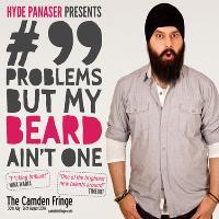 Hyde Panaser: #99 Problems But My Beard Ain