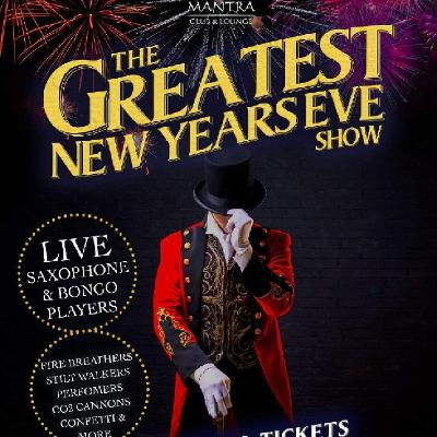 The Greatest NYE Show 2018!