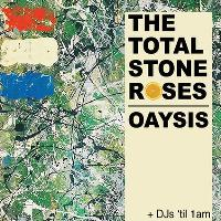 The Total Stone Roses + Oaysis: Stone Roses/ Oasis tribute live
