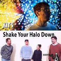 Bodys presents: KITS + Shake Your Halo Down