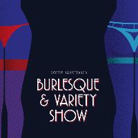 Burlesque & Variety Show