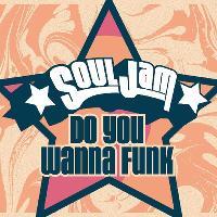 SoulJam - Do You Wanna Funk - Manchester