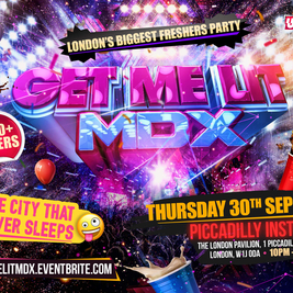 Get Me Lit - London's Biggest Freshers Party