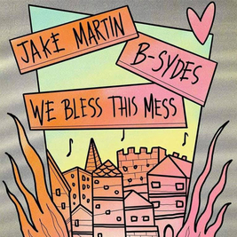 Jake Martin + B-Sydes + We Bless This Mess (ACOUSTIC / PUNK)