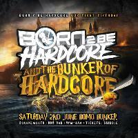 Born 2 Be Hardcore :  The Bunker Of Hardcore