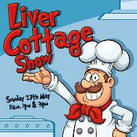 The Liver Cottage Show