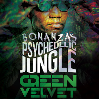 Bonanza's Physchedelic Jungle w/ Green velvet
