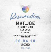 Resurrection with Mat.Joe, Kinnerman + support
