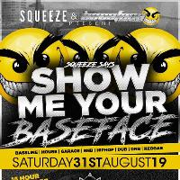 Squeeze says show me your baseface