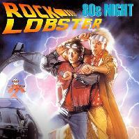 Rock Lobster 80s Night