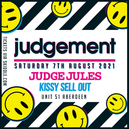 Judgement presents Judge Jules / Kissy Sell Out
