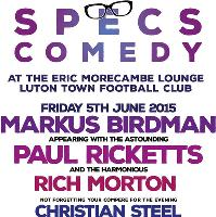 Specs Comedy- Markus Birdman, Paul Ricketts, Rich Morton