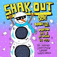 Shak Out w/ Barely Legal, Shosh (24hr Garage Girls) & Martha