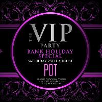 The VIP Party - Bank Holiday Special