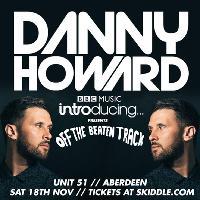 Unit 51 Presents Danny Howard 'Off The Beaten Track Tour'