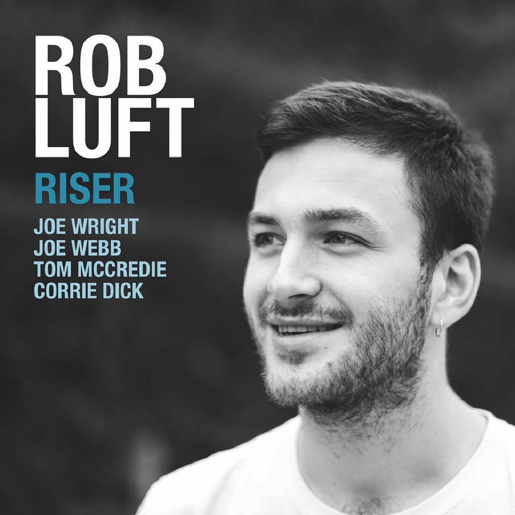 Rob Luft 'Riser' UK tour