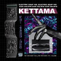 Electric Soup 100: KETTAMA