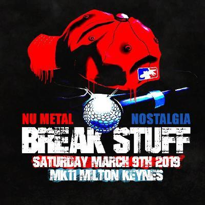 Break Stuff - Nu-Metal / Nostalgia Night