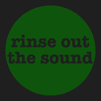 Rinse Out The Sound