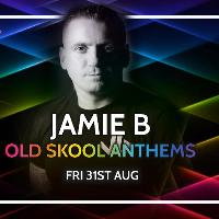 Jamie B Old Skool Anthems