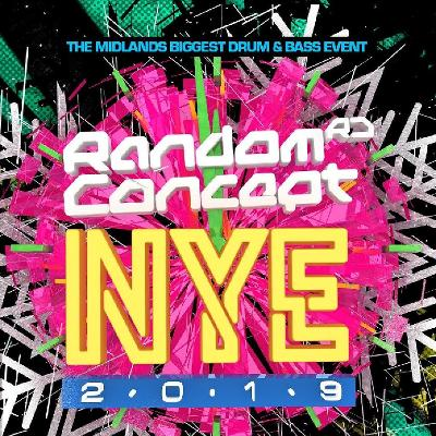 Random Concept presents NYE • Midlands Biggest Drum & Bass Event