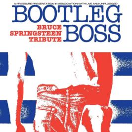 Bootleg Boss A Bruce Springsteen Tribute