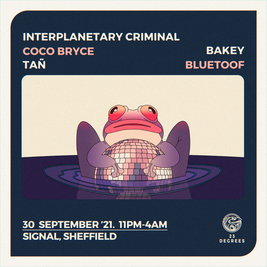 Interplanetary Criminal, Coco Bryce, Bakey, Bluetoof & Tañ