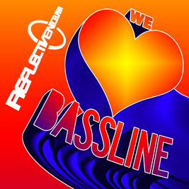 Reflective 'We Love Bassline'