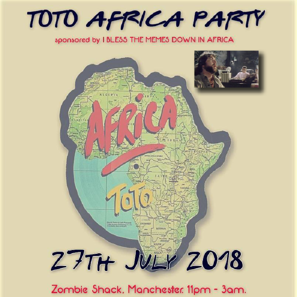 Toto Africa Party | The Zombie Shack Manchester | Fri 27th July 2018 ...