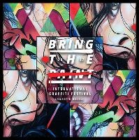 Bring The Paint International Graffiti Festival